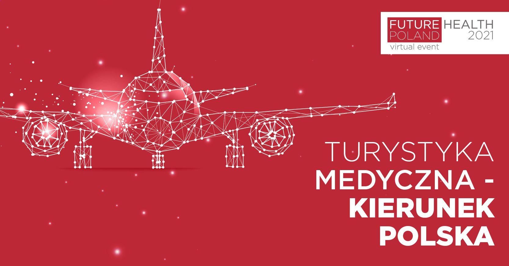 Partnerstwo z Future Health Poland 2021 – targami turystyki medycznej